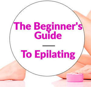 The-Beginner's-Guide-To-Epilating-square-300X300