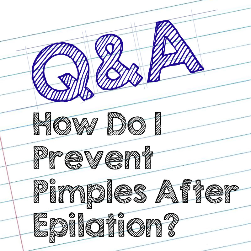 Prevent Pimples After Epilation